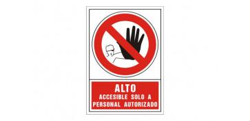 Señalizacion - SEÑAL PROHIBICION CASTELLANO 345X245 MM-ALTO ACCESIBLE SOLO A PERSONAL AUTORIZ