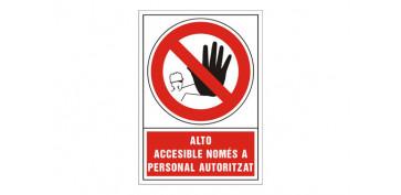 Señalizacion - SEÑAL PROHIBICION CATALAN 345X245 MM-ALTO ACCESIBLE NOMES PERSONAL AUTORIZ